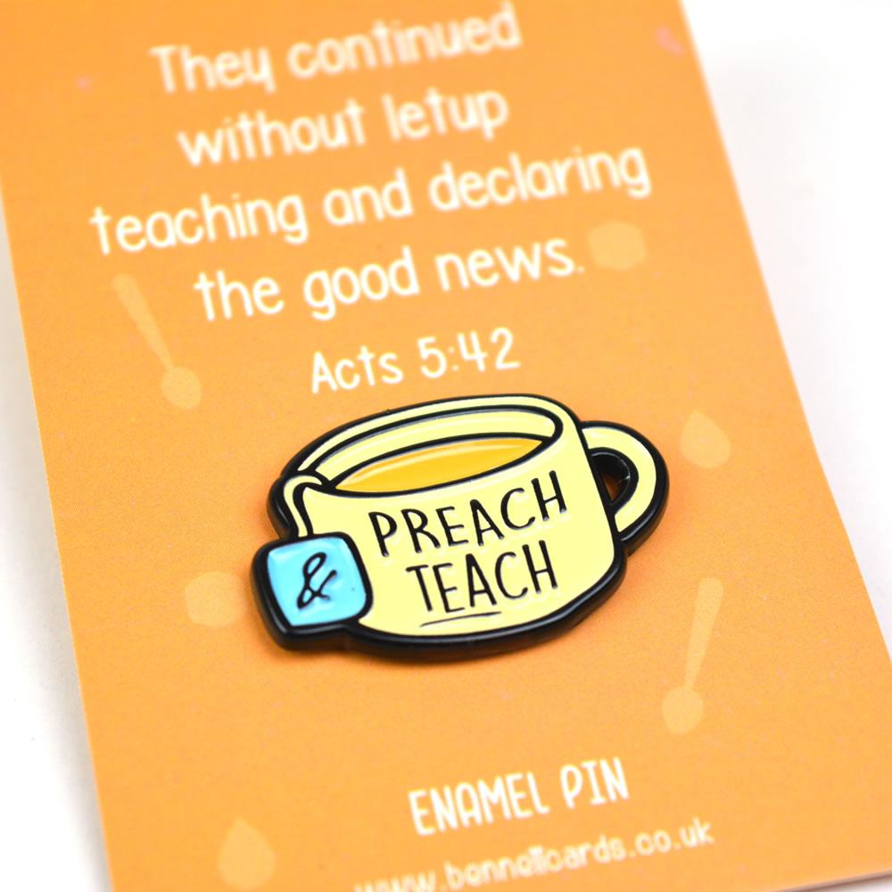 Metal Pin Badge - Preach and teach